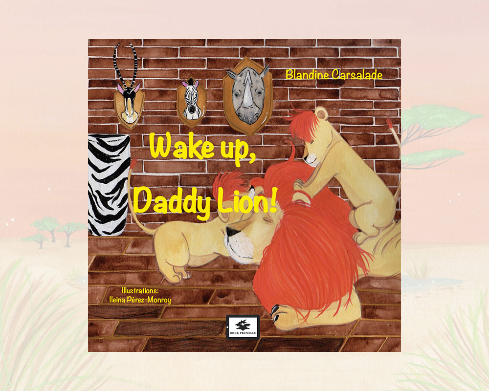 Book cover for Book Prunelle's  Wake up daddy lion